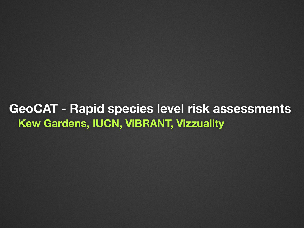 GeoCAT - Rapid species level risk assessments K...