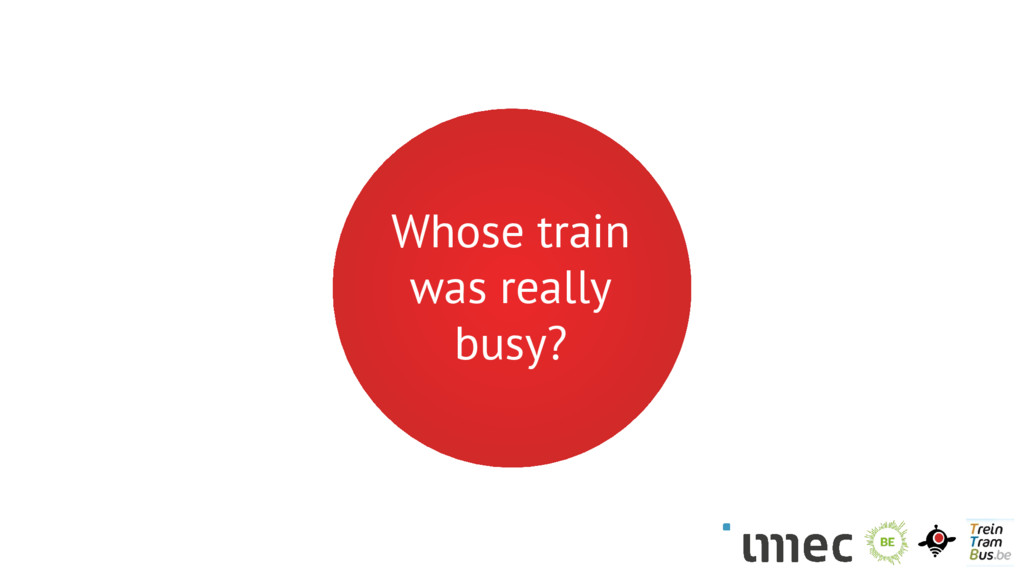 Whose train was really busy?
