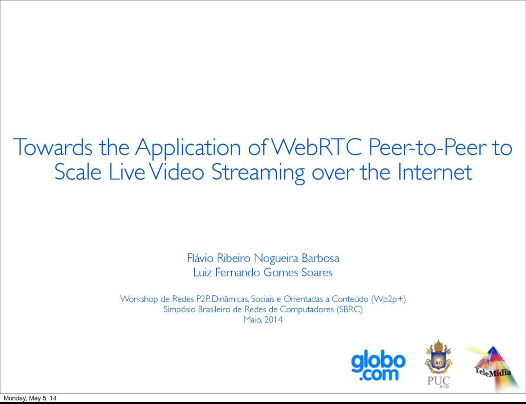 Towards the Application of WebRTC Peer-to-Peer ...