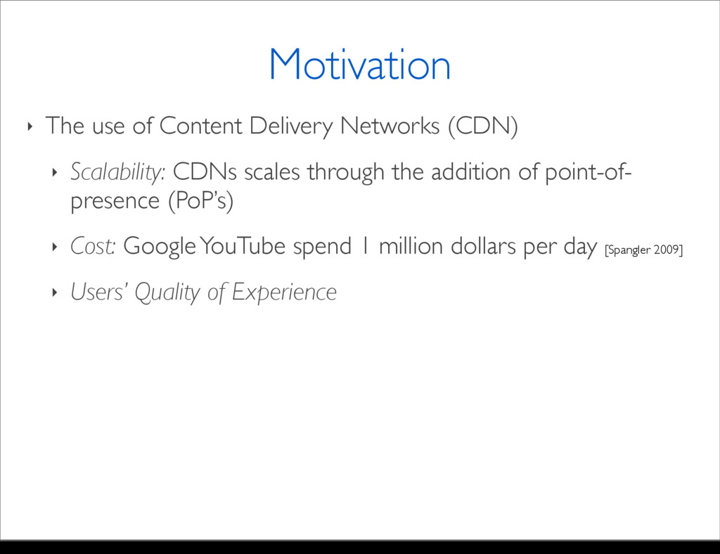‣ The use of Content Delivery Networks (CDN) ‣ ...