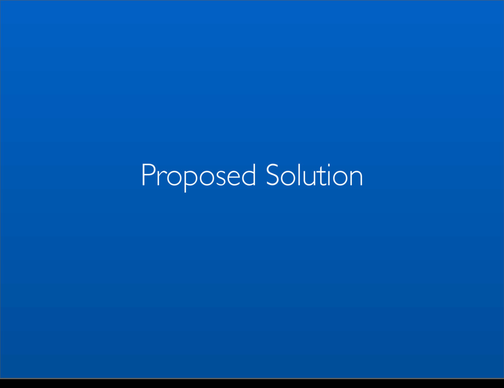 Proposed Solution Monday, May 5, 14