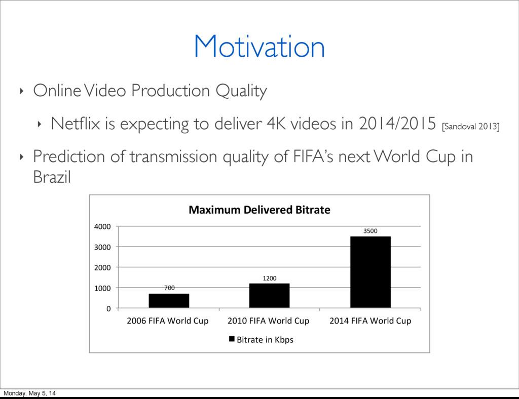 ‣ Online Video Production Quality ‣ Netflix is e...