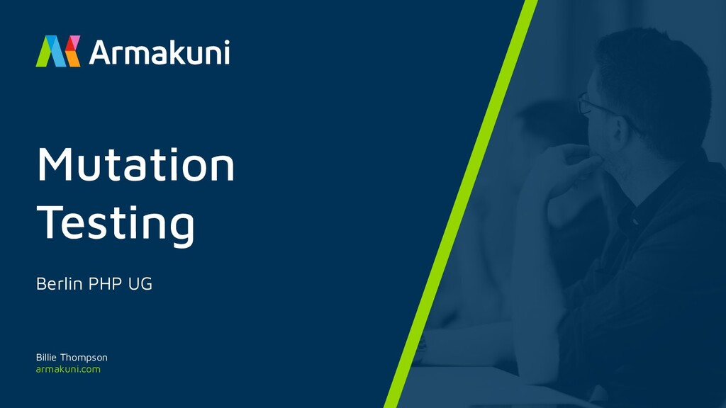 armakuni.com Mutation Testing Berlin PHP UG Bil...
