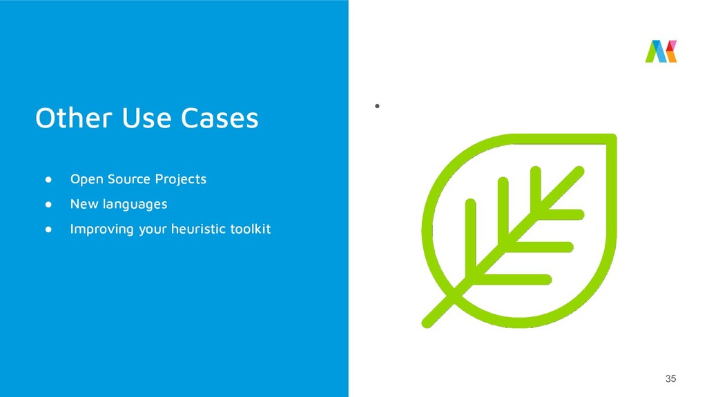 Other Use Cases ● 35 ● Open Source Projects ● N...