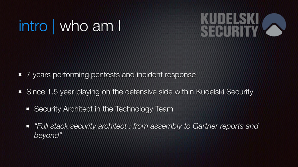 intro | who am I 7 years performing pentests an...