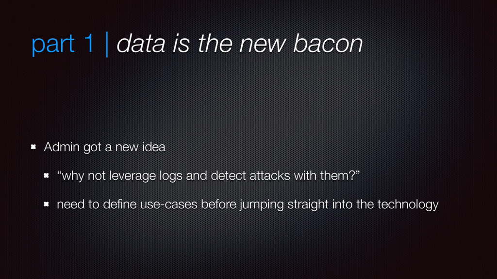part 1 | data is the new bacon Admin got a new ...
