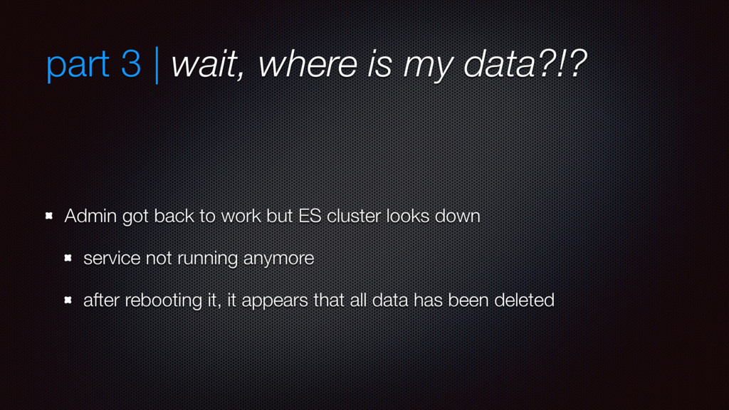 part 3 | wait, where is my data?!? Admin got ba...