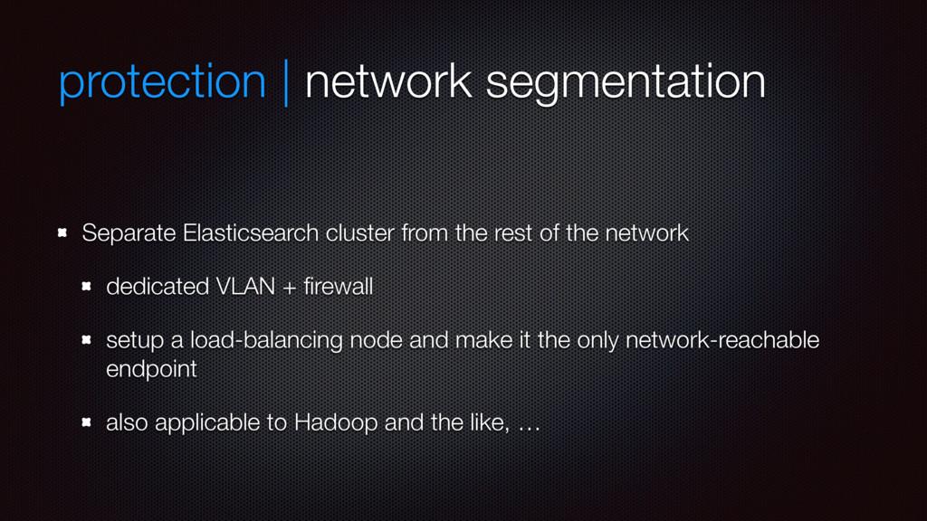 protection | network segmentation Separate Elas...