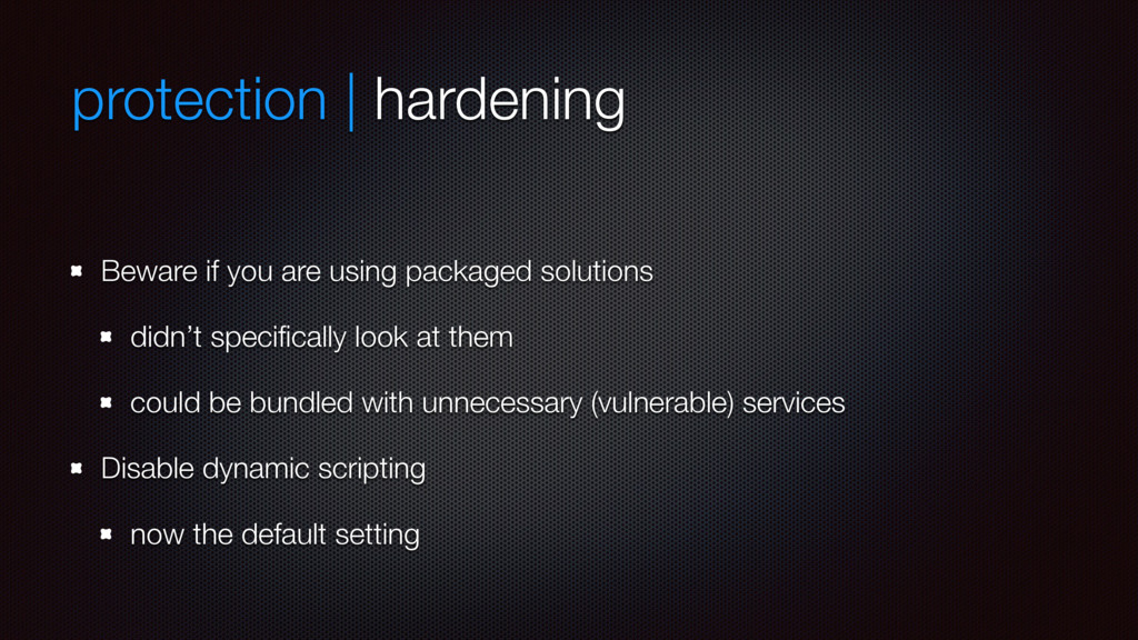 protection | hardening Beware if you are using ...
