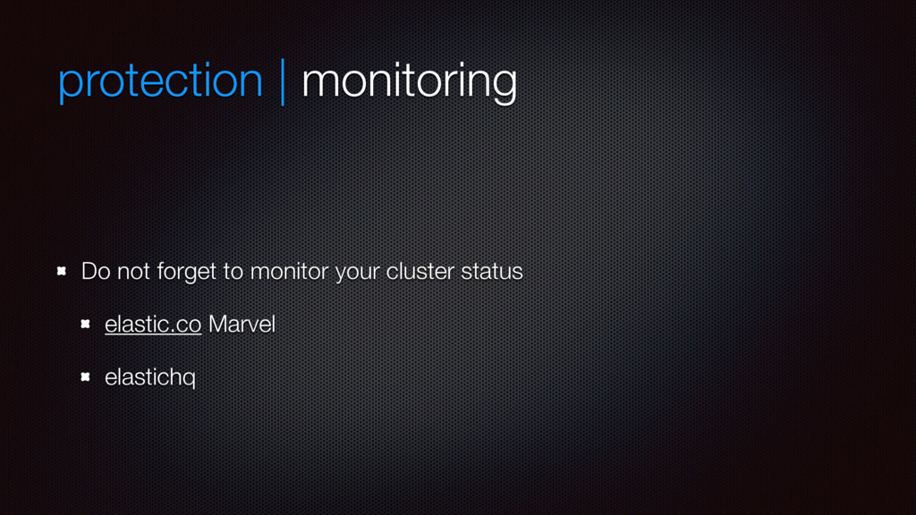 protection | monitoring Do not forget to monito...