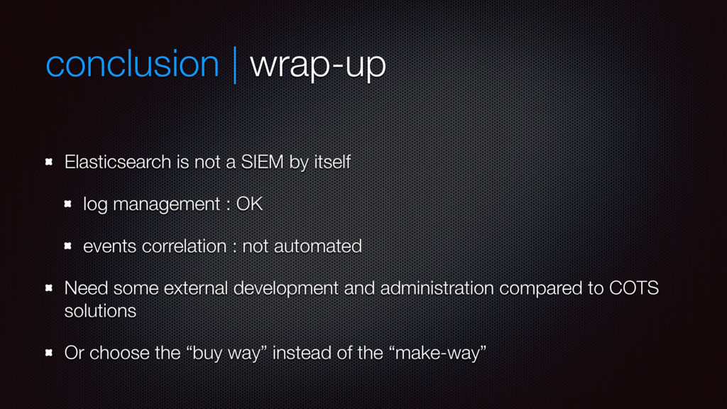 conclusion | wrap-up Elasticsearch is not a SIE...