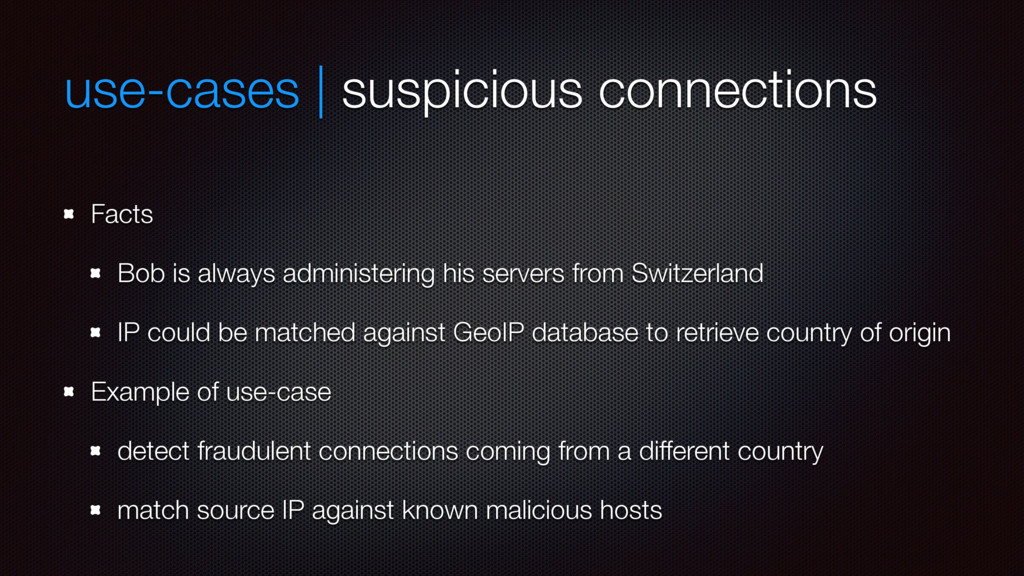 use-cases | suspicious connections Facts Bob is...
