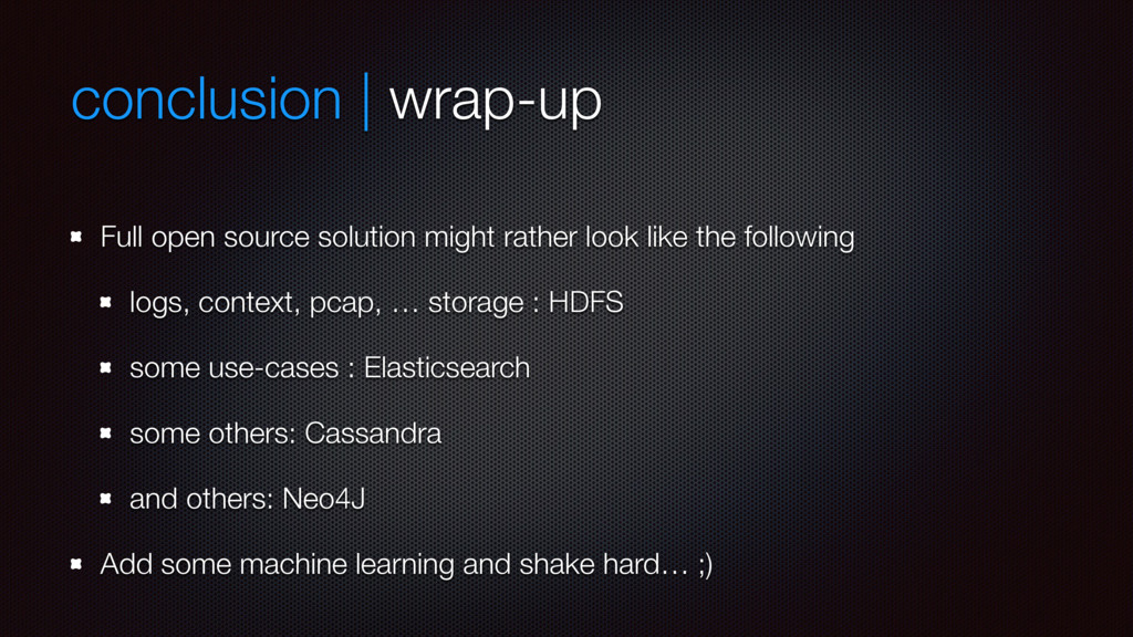 conclusion | wrap-up Full open source solution ...