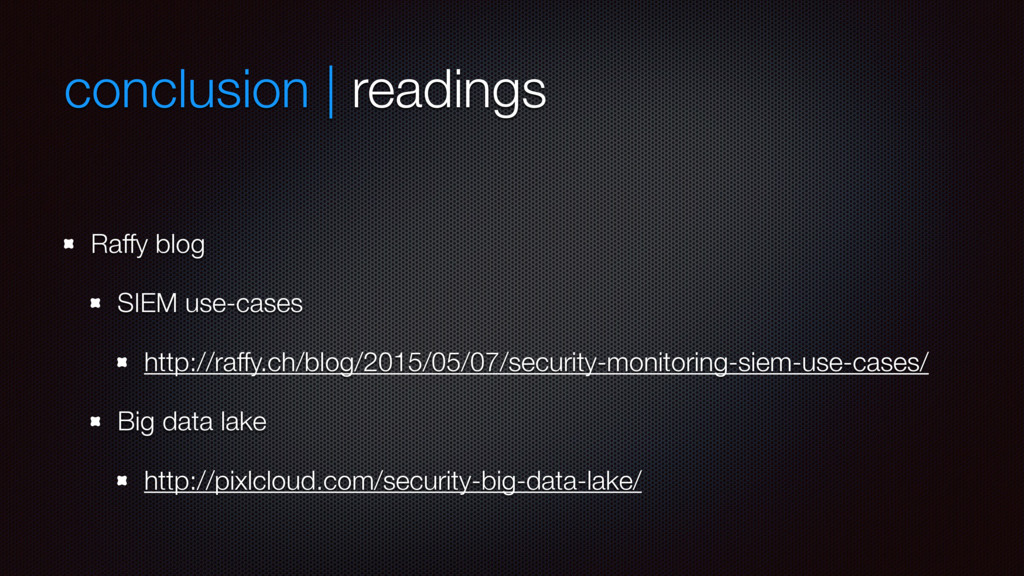 conclusion | readings Raffy blog SIEM use-cases...
