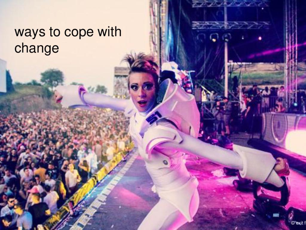 MEDIA & DESIGN 18 © exit fe ways to cope with c...