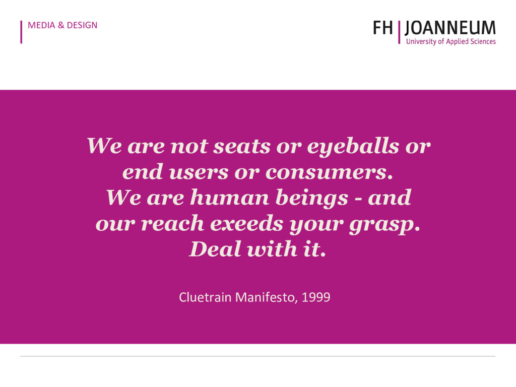 MEDIA & DESIGN We are not seats or eyeballs or ...