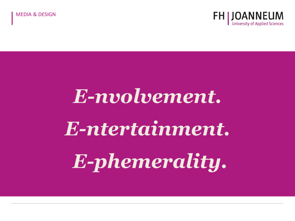MEDIA & DESIGN E-nvolvement. E-ntertainment. E-...