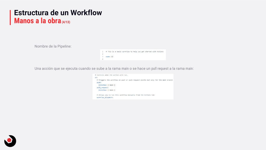 Estructura de un Workflow Manos a la obra(4/13)...