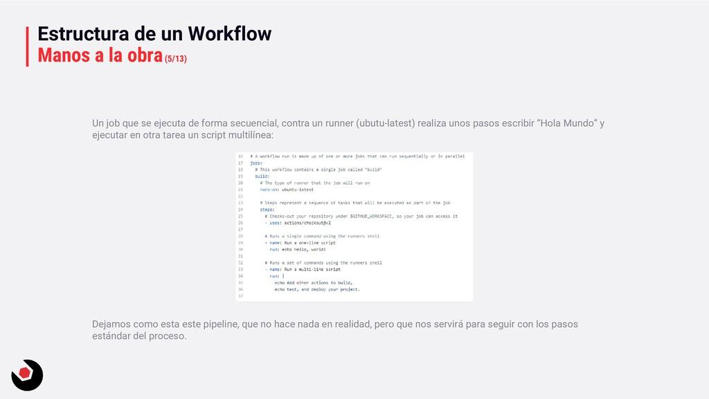 Estructura de un Workflow Manos a la obra(5/13)...