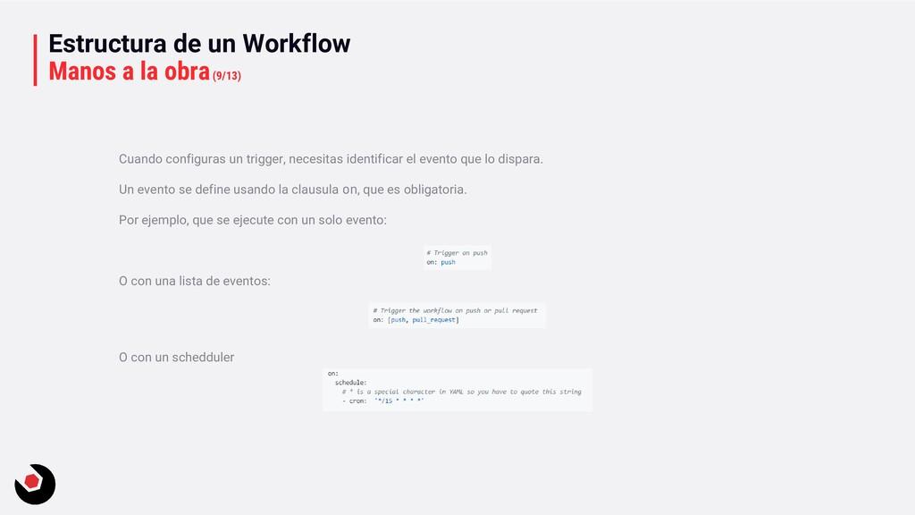 Estructura de un Workflow Manos a la obra(9/13)...
