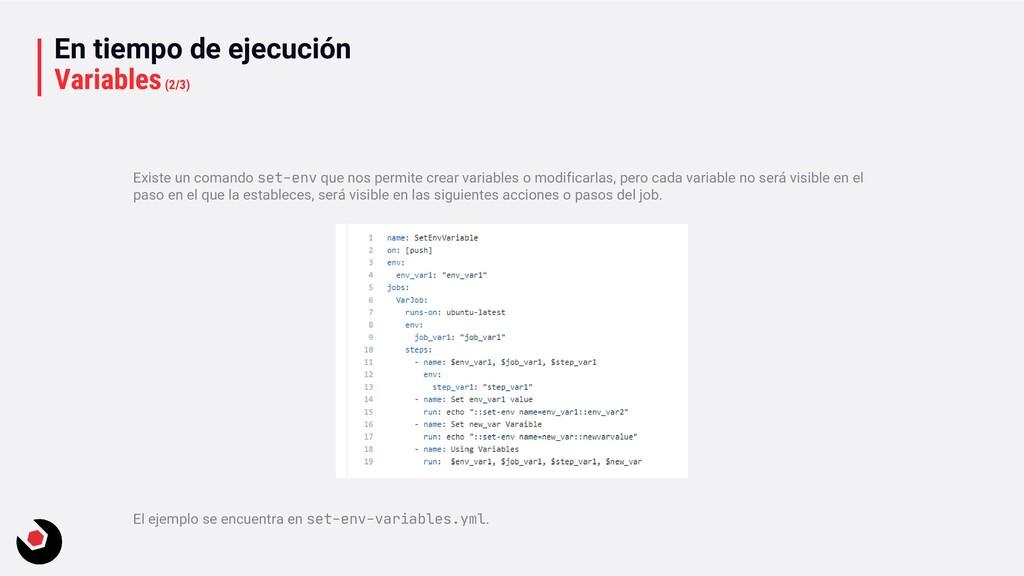 En tiempo de ejecución Variables(2/3) Existe un...