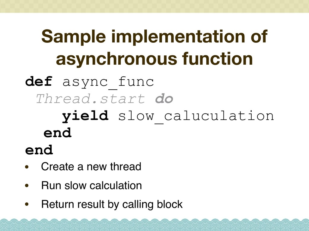 Sample implementation of asynchronous function ...