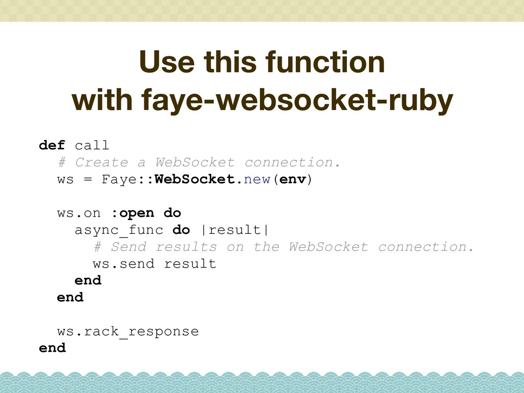 Use this function with faye-websocket-ruby def ...
