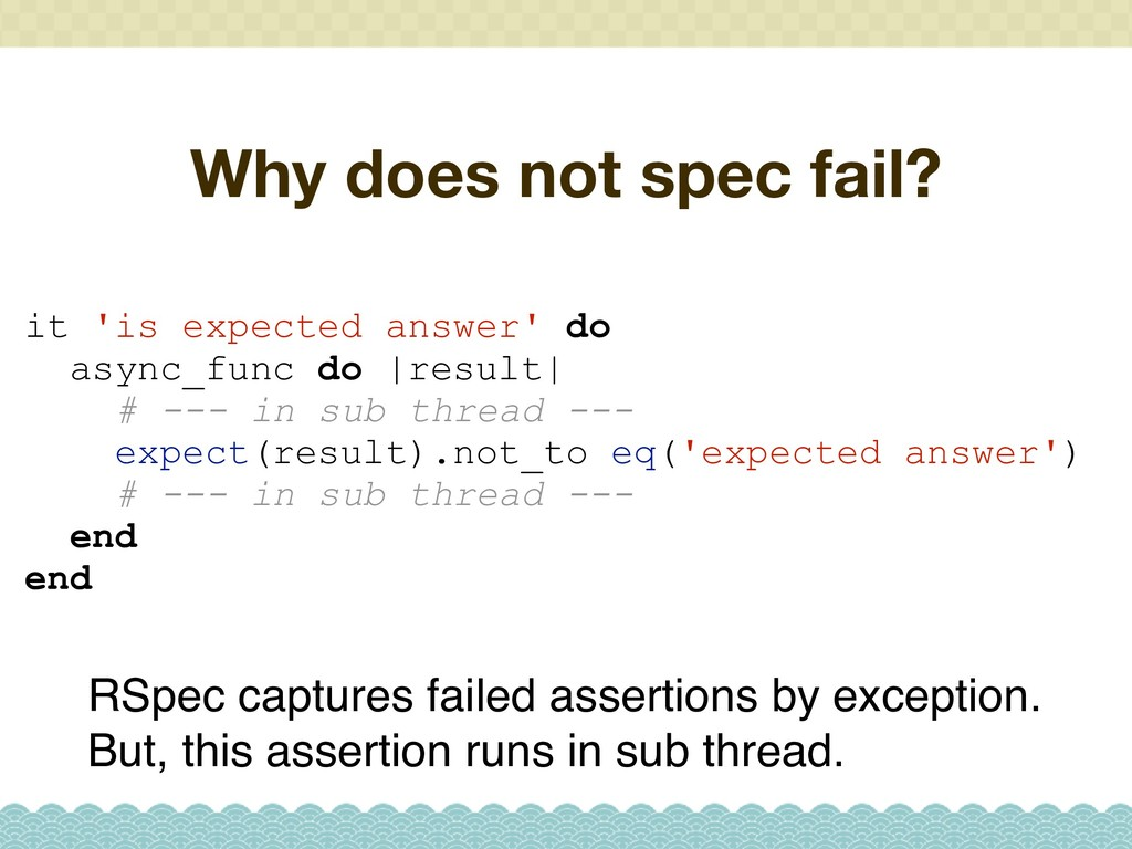 Why does not spec fail? RSpec captures failed a...