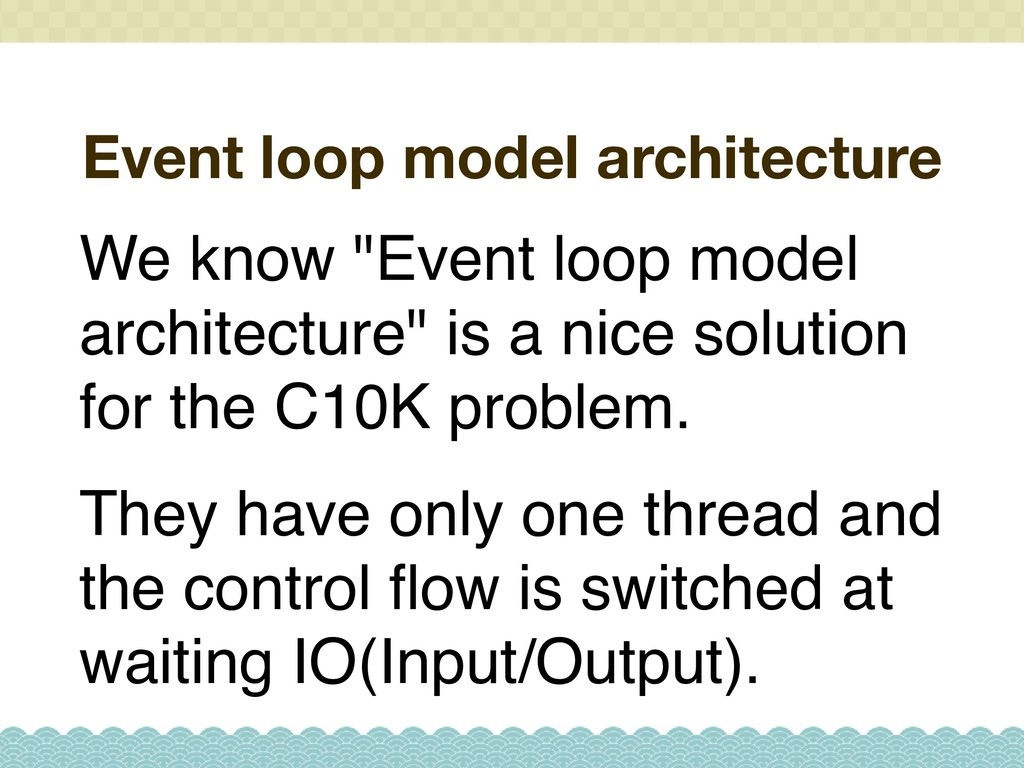 """Event loop model architecture We know """"Event lo..."""
