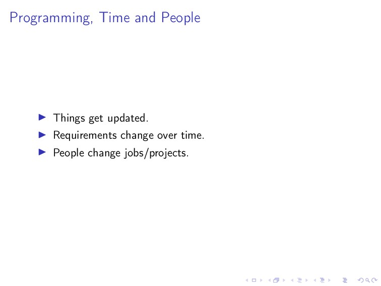 Programming, Time and People Things get updated...