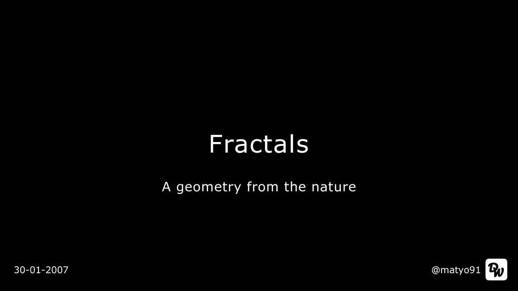 Fractals @matyo91 A geometry from the nature 30...