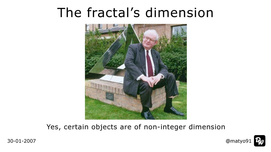 The fractal's dimension @matyo91 30-01-2007 Yes...
