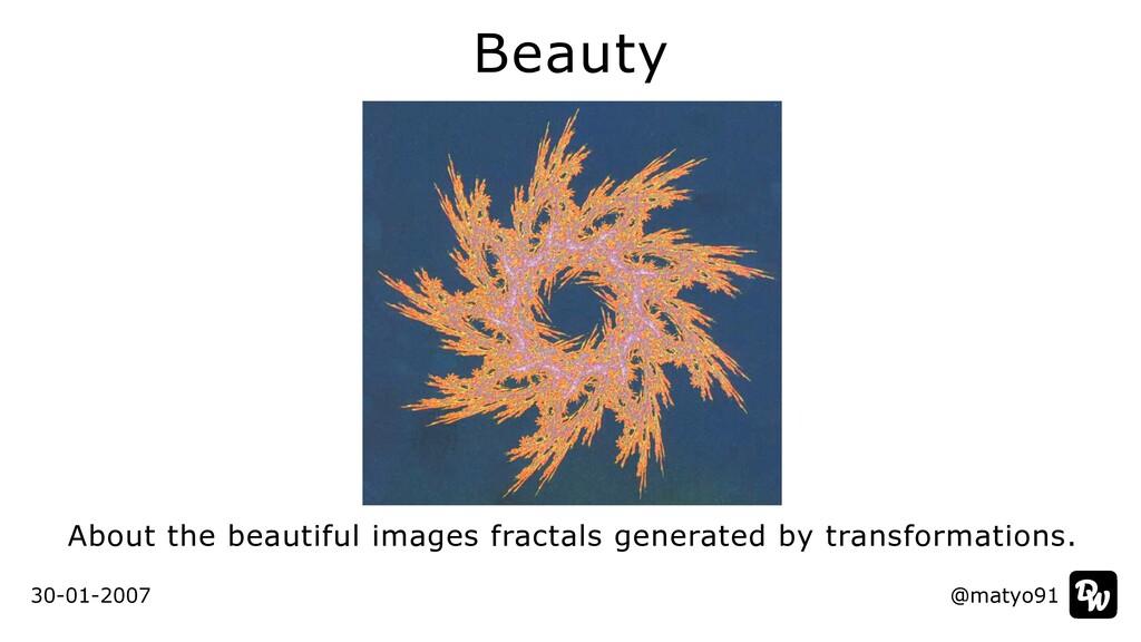 Beauty @matyo91 30-01-2007 About the beautiful ...