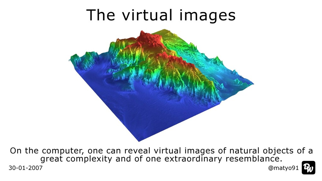 The virtual images @matyo91 30-01-2007 On the c...