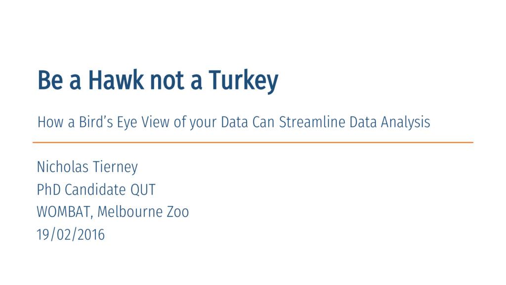 Be a Hawk not a Turkey How a Bird's Eye View of...