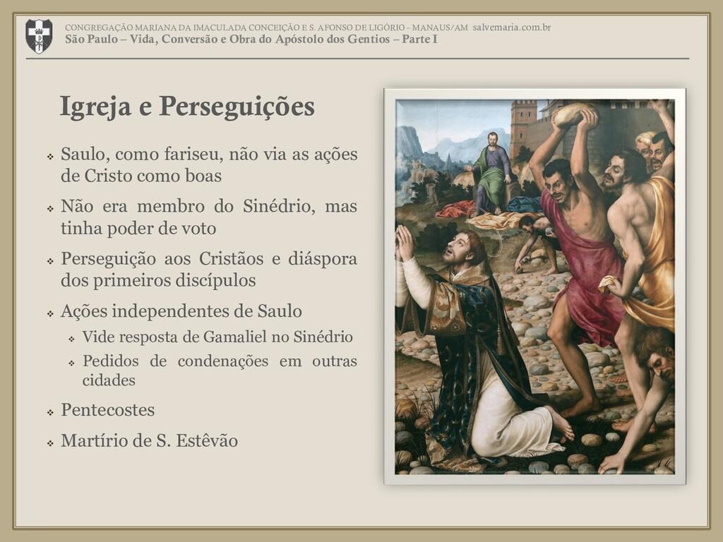  Saulo, como fariseu, não via as ações de Cris...