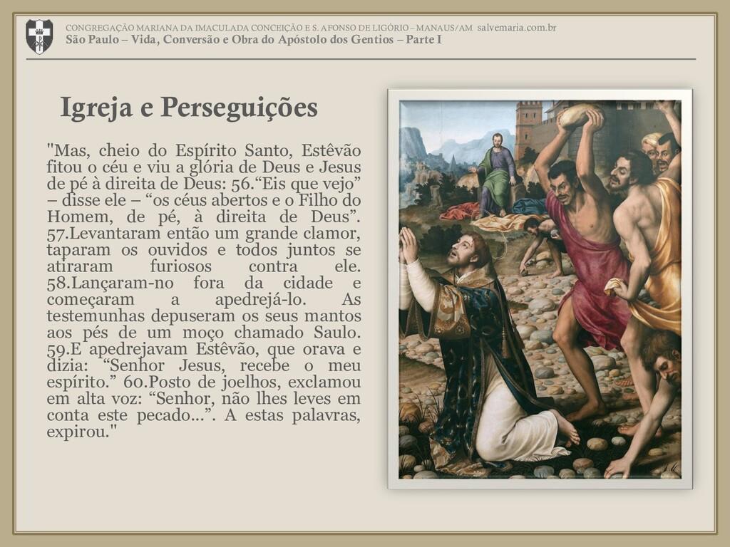 """""""Mas, cheio do Espírito Santo, Estêvão fitou o ..."""