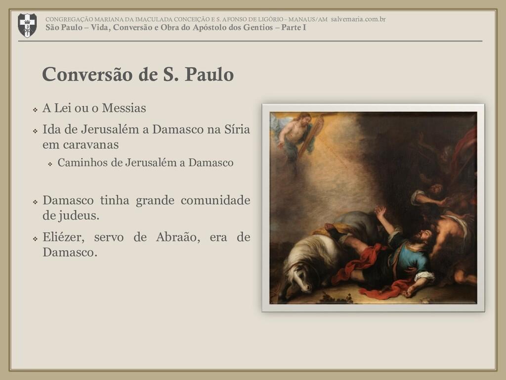  A Lei ou o Messias  Ida de Jerusalém a Damas...