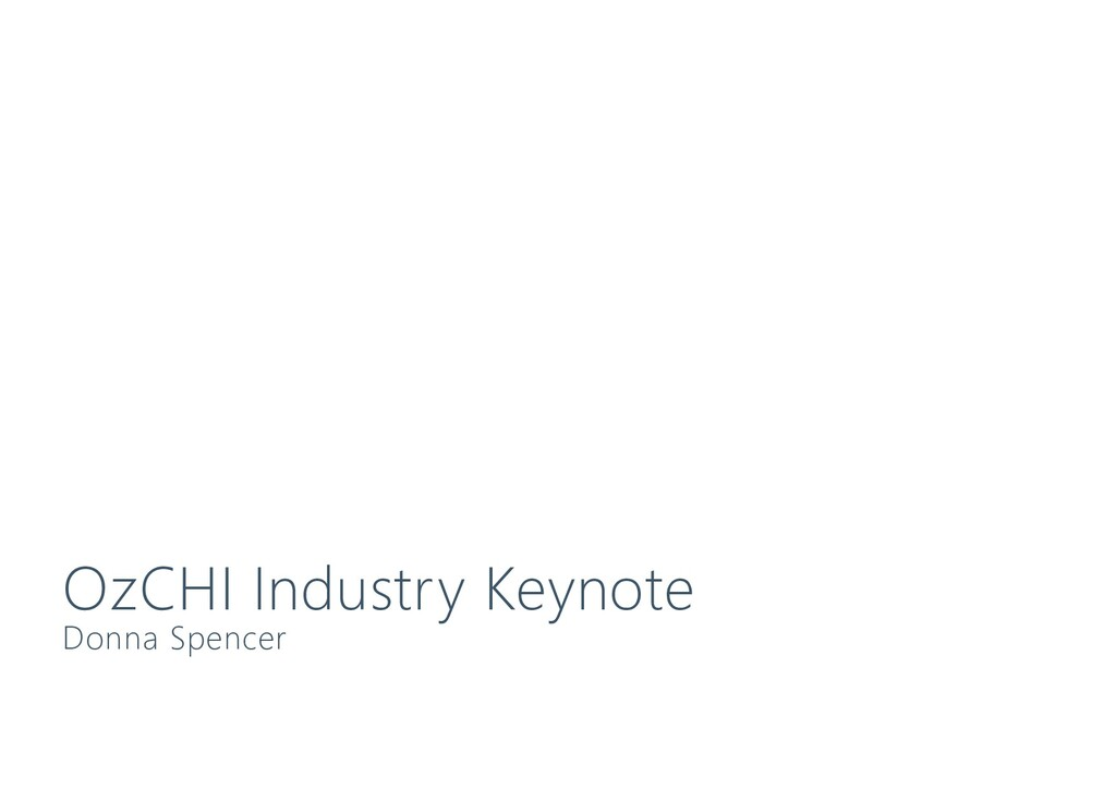 OzCHI Industry Keynote Donna Spencer