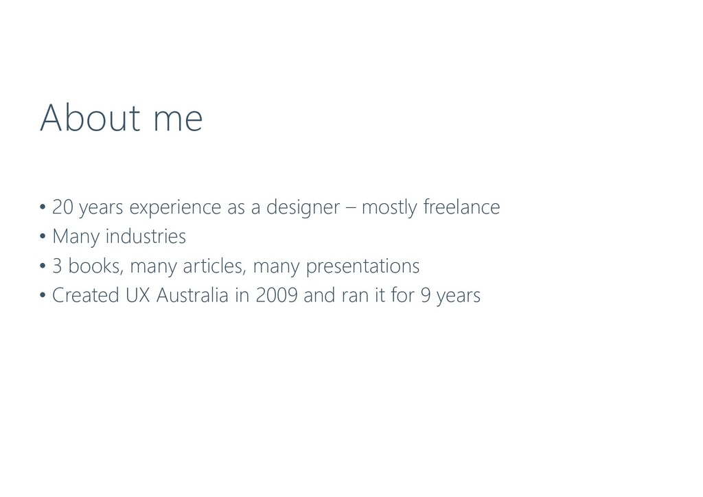 About me • 20 years experience as a designer – ...