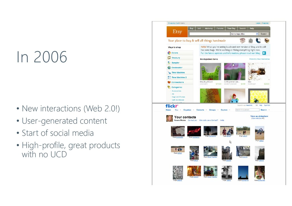 In 2006 • New interactions (Web 2.0!) • User-ge...