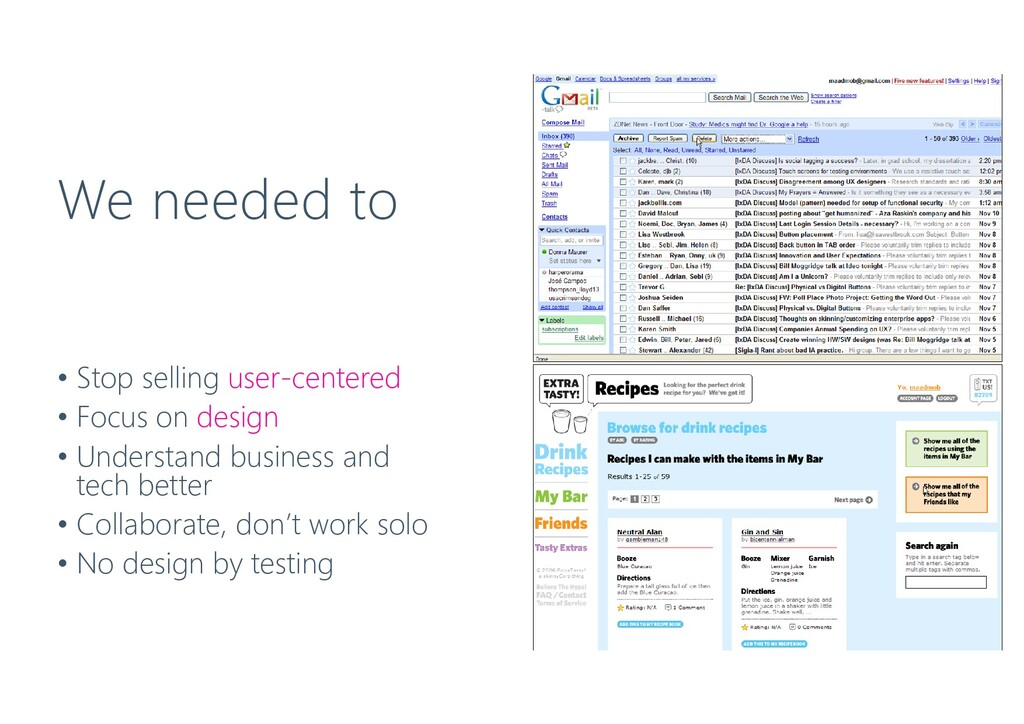 We needed to • Stop selling user-centered • Foc...