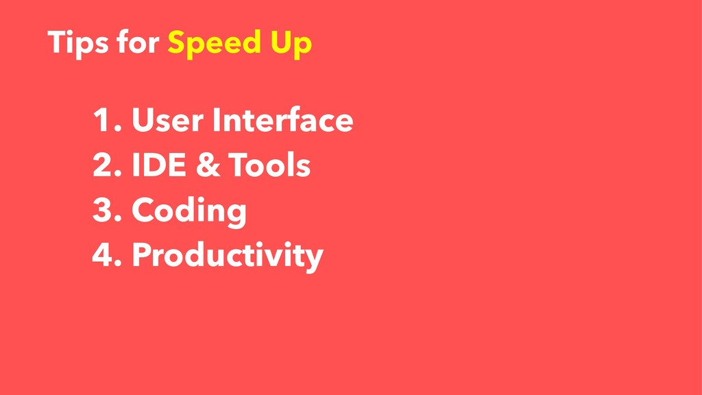 1. User Interface 2. IDE & Tools 3. Coding 4. P...