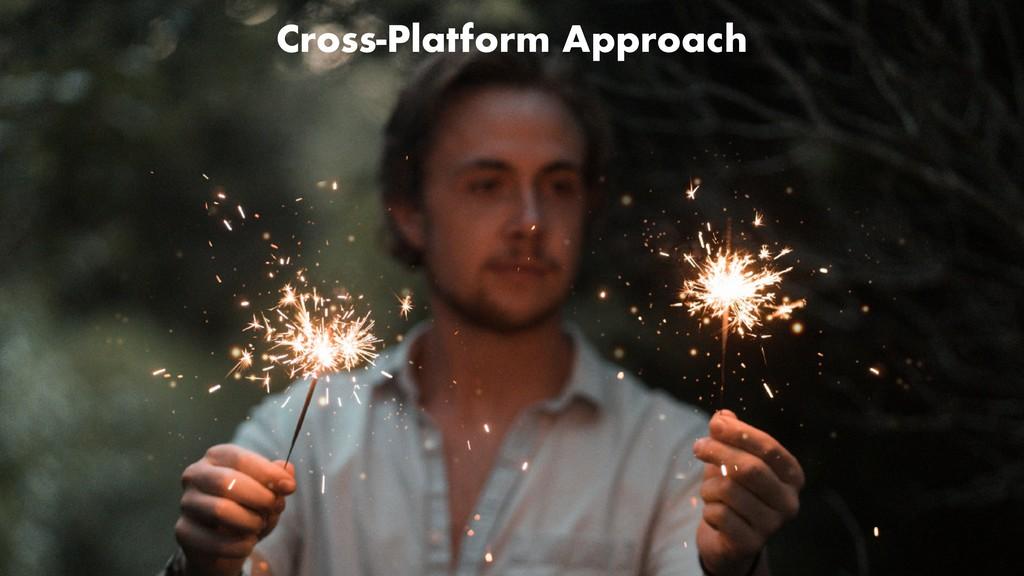 Cross-Platform Approach