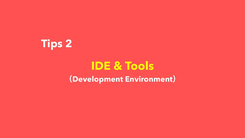 IDE & Tools ʢDevelopment Environmentʣ Tips 2