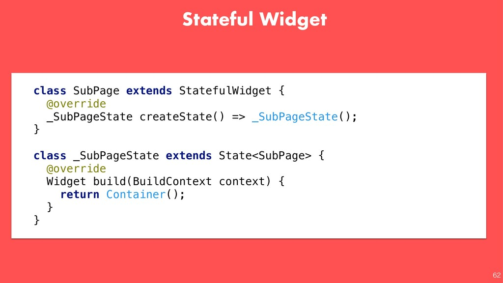 Stateful Widget   class SubPage extends Stat...