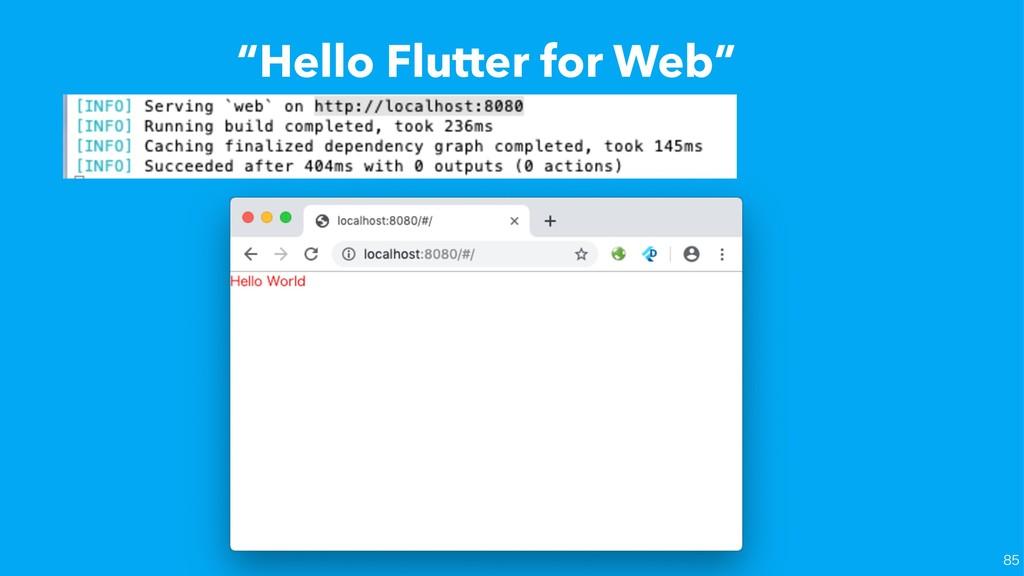 """""""Hello Flutter for Web"""""""