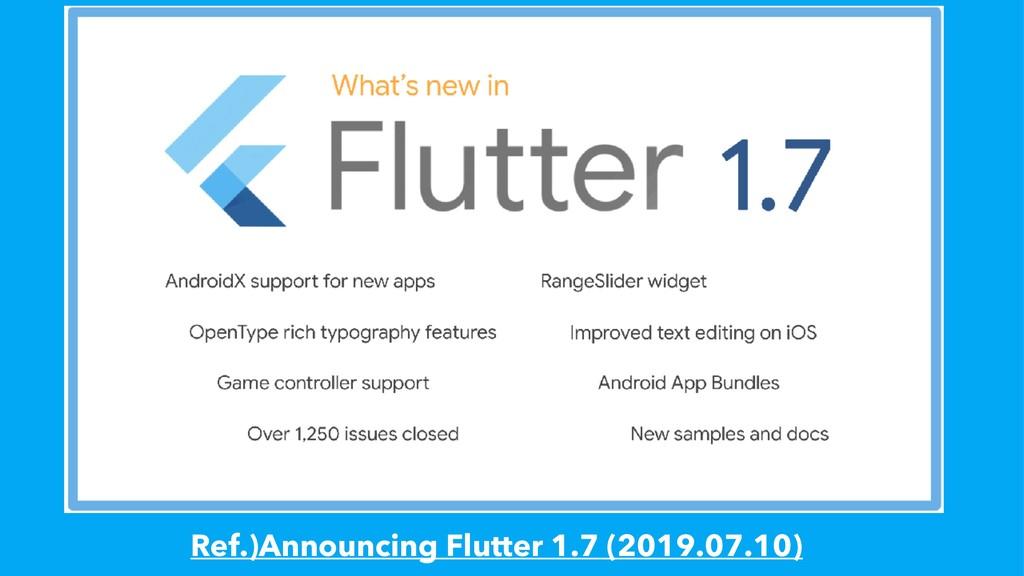 Ref.)Announcing Flutter 1.7 (2019.07.10)