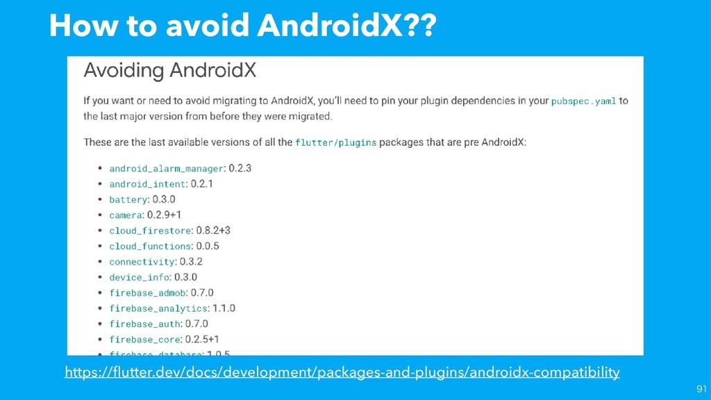 How to avoid AndroidX?? https://flutter.dev/docs...