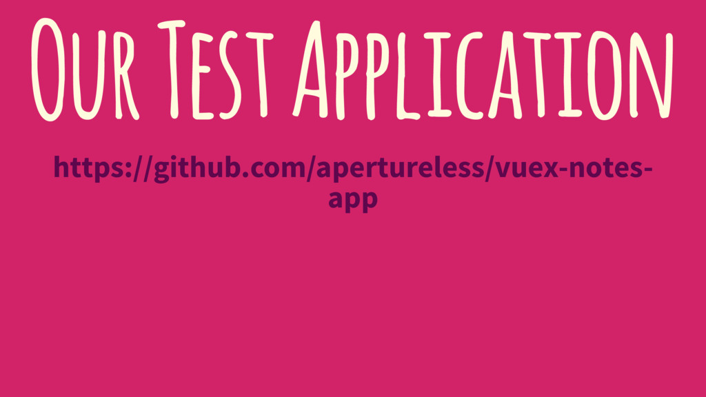 Our Test Application https://github.com/apertur...